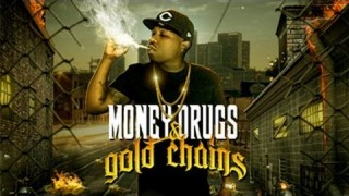 Money, Drugs and Gold Chains